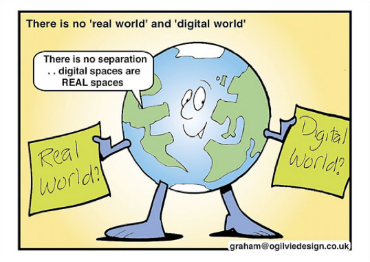 There's no 'real world' and 'digital world'