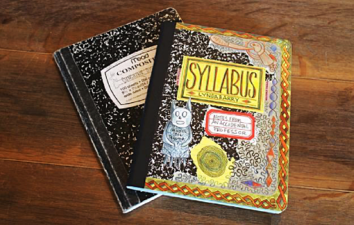 Syllabus –Lynda Barry – Notes from an accidental professor