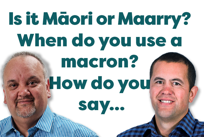 Does Pronunciation Matter? Is it Māori or Maarry?